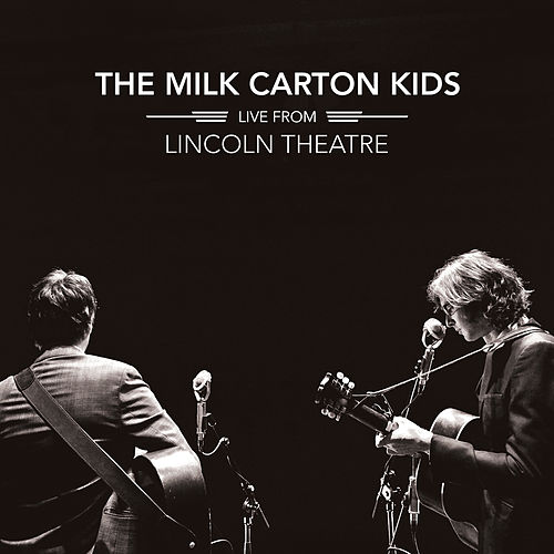 Live From Lincoln Theatre de The Milk Carton Kids