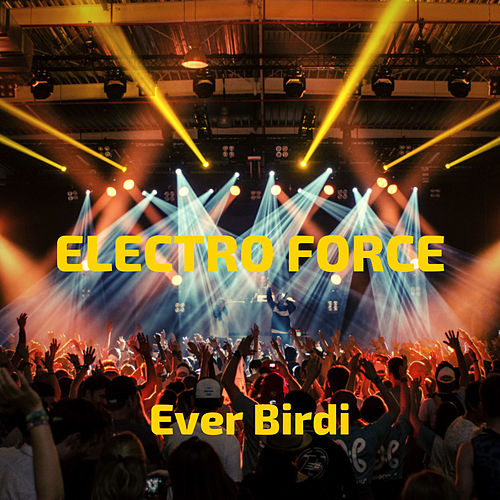 Electro Force de Ever Birdi