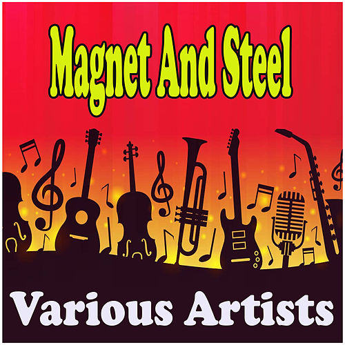 Magnet And Steel fra Various Artists