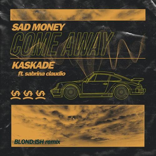 Come Away (Blond:ish Remix) de Sad Money