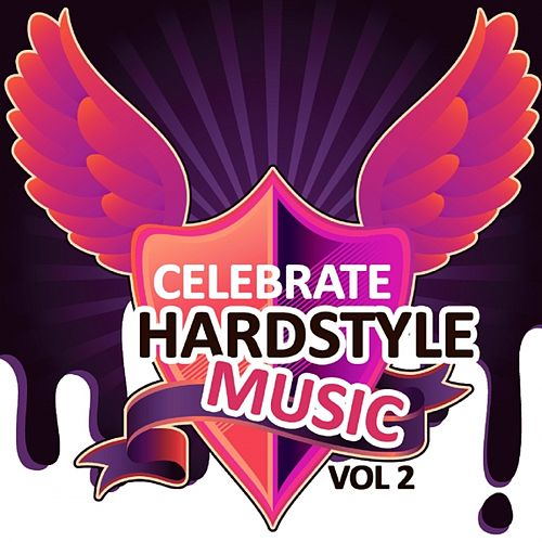 Celebrate Hardstyle Music, Vol. 2 (Feel the Hardcore Jumpstyle Vibes) by Various Artists