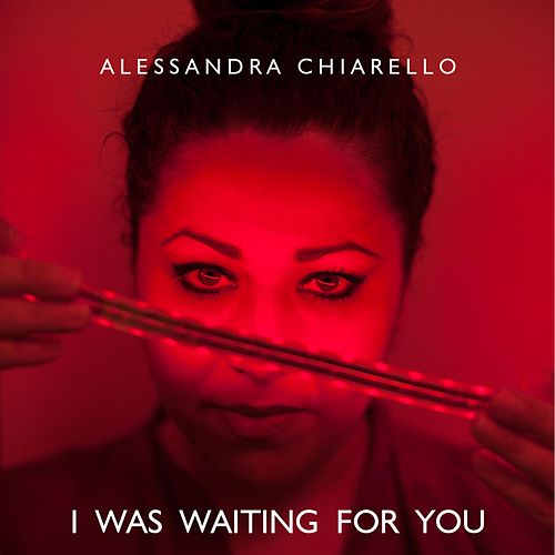 I Was Waiting for You by Alessandra Chiarello