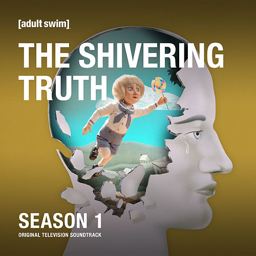 The Shivering Truth: Season 1 (Original Television Soundtrack) by The Shivering Truth