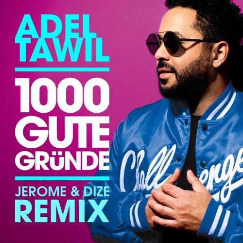 1000 gute Gründe (Jerome & Dize Remix) von Adel Tawil