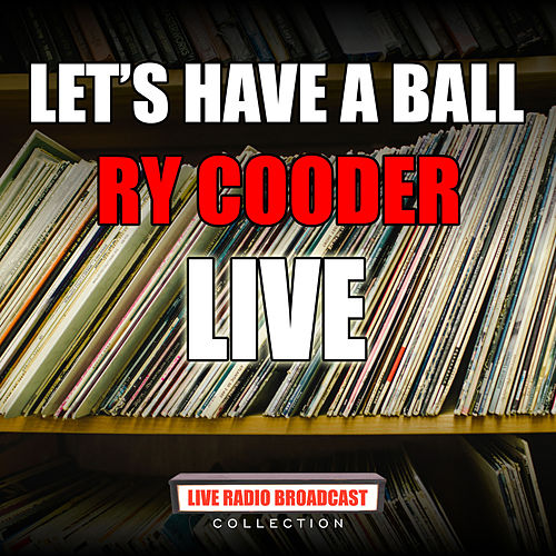 Let's Have A Ball (Live) de Ry Cooder