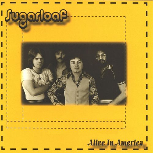 Alive In America by Sugarloaf