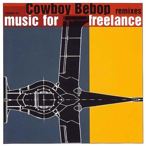COWBOY BEBOP Remixes Music for Freelance de Various Artists