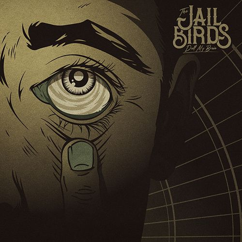 Dull My Brain von The Jailbirds