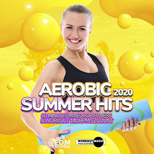 Aerobic Summer Hits 2020: 60 Minutes Mixed for Fitness & Workout 140 bpm/32 Count de Hard EDM Workout