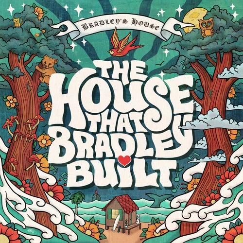 The House That Bradley Built de Various Artists