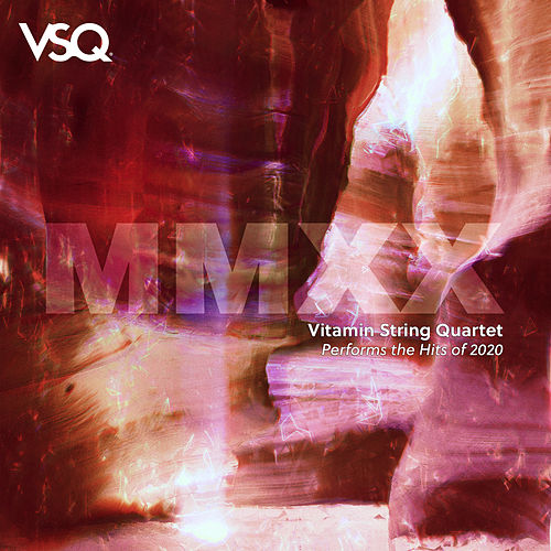 VSQ Performs the Hits of 2020 de Vitamin String Quartet