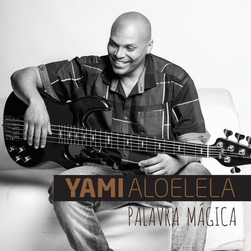 Palavra Mágica by Yami Aloelela