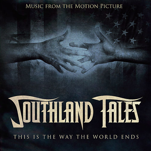 Southland Tales (Original Soundtrack) by Various Artists