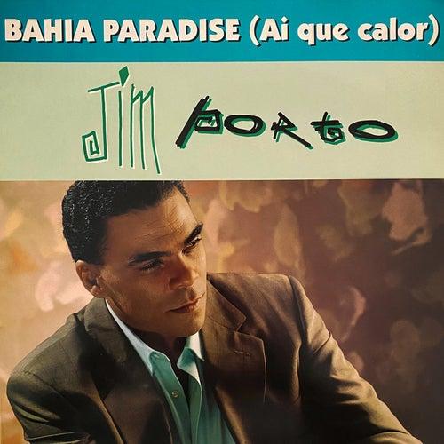 Bahia Paradise (Ai Que Calor) von Jim Porto