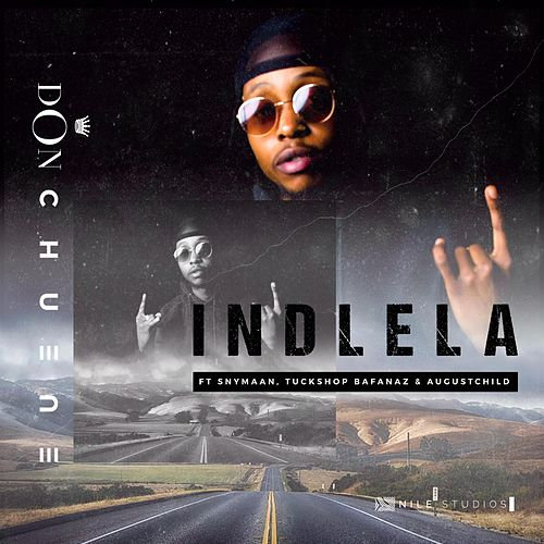 Indlela (feat. Snymaan, Tuckshop Bafanaz & AugustChild) by DON Chuene