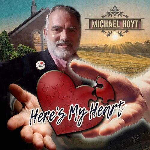 Here's My Heart de Michael Hoyt