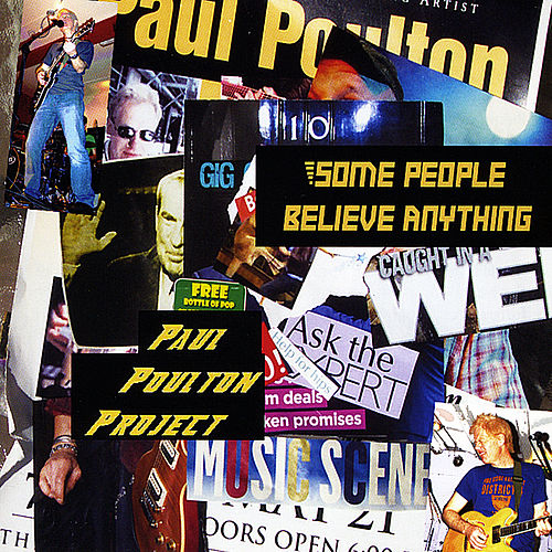 Some People Believe Anything de Paul Poulton Project
