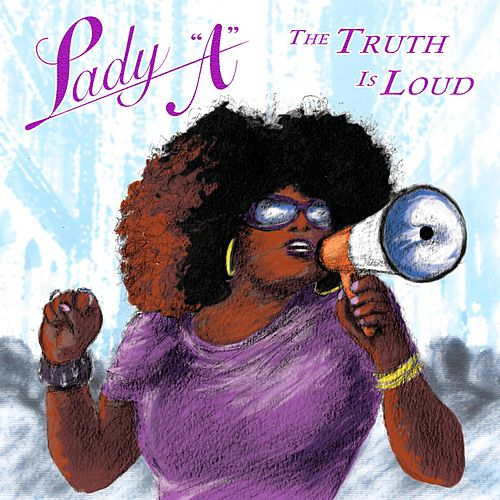 The Truth Is Loud by Lady A