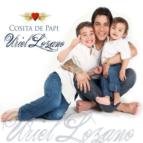 Cosita de Papi de Uriel Lozano