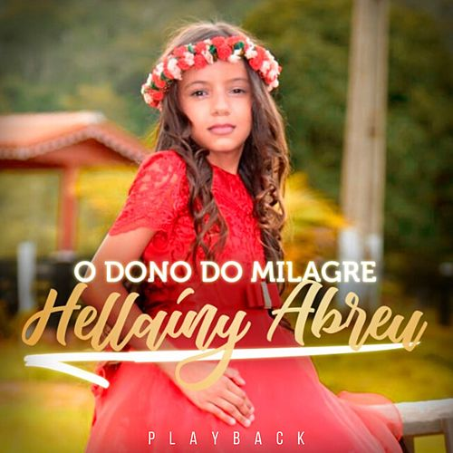 O Dono do Milagre (Playback) by Hellaíny Abreu