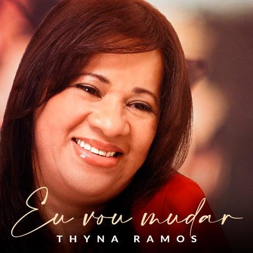 Eu Vou Mudar by Thyna Ramos