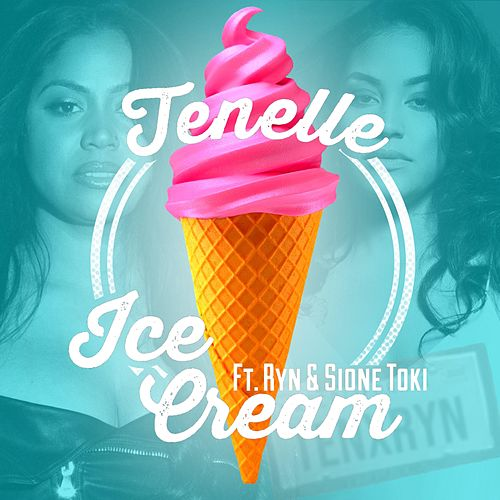 Ice Cream (feat. RYN & Sione Toki) by Tenelle