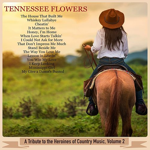 A Tribute to the Heroines of Country Music, Volume 2 de Tennessee Flowers