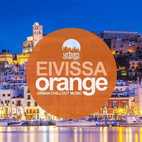 Eivissa Orange: Urban Chillout Music by Various Artists