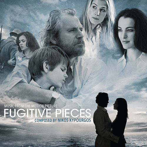 Fugitive Pieces (Music from the Motion Picture) by Nikos Kypourgos (Νίκος Κυπουργός)