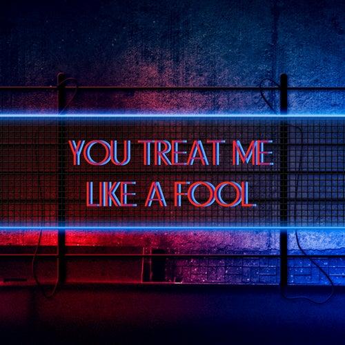 You Treat Me Like A Fool de 崔艺