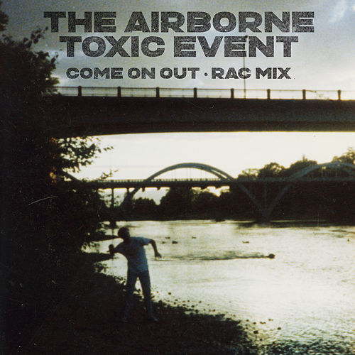 Come On Out (RAC Mix) by The Airborne Toxic Event