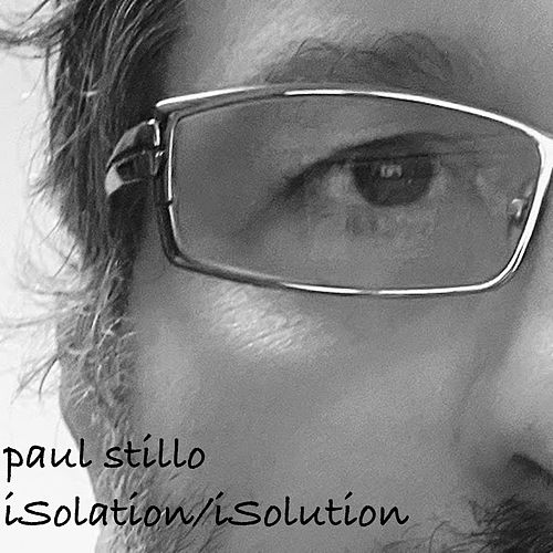 iSolation iSolution by Paul Stillo