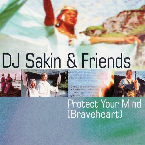Protect Your Mind (Braveheart) de DJ Sakin