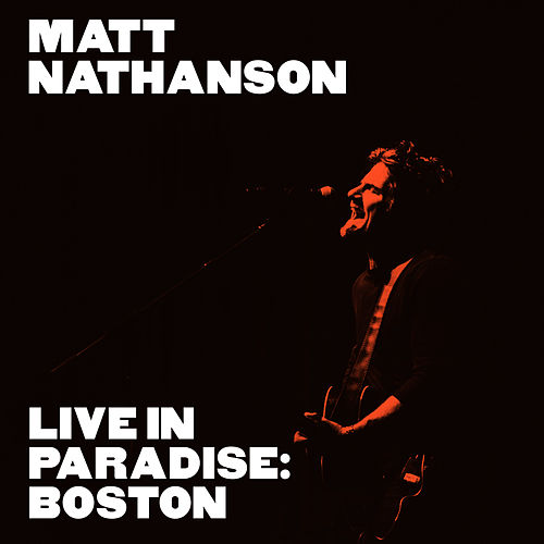 Live in Paradise: Boston (Deluxe Edition) von Matt Nathanson