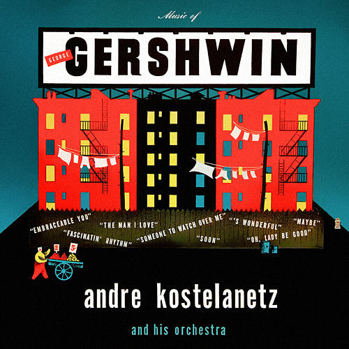 Music of George Gershwin de Andre Kostelanetz And His Orchestra