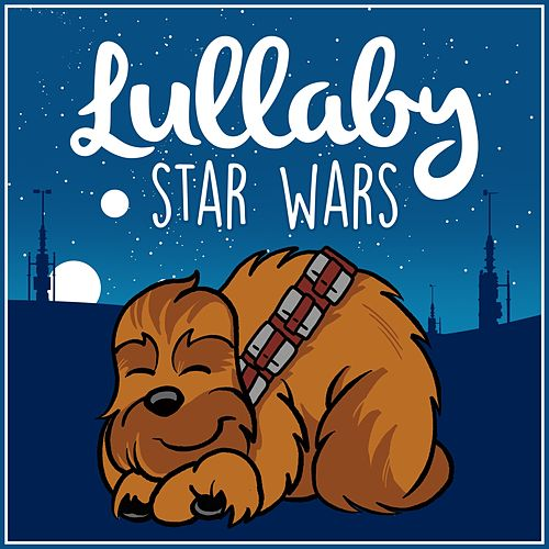 Lullaby… Star Wars Vol.1 di Lullaby Dreamers