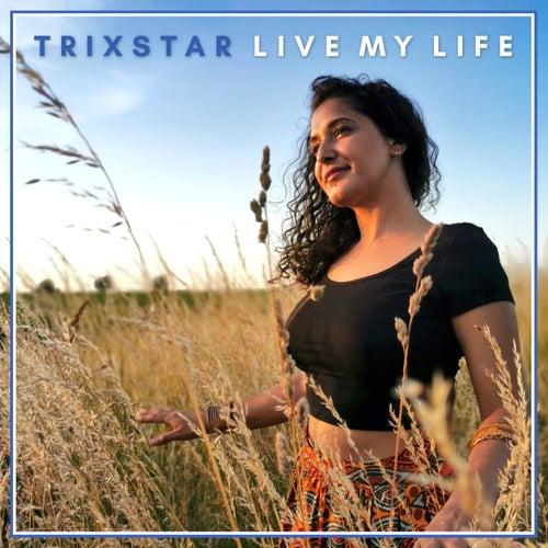 Live My Life von Trixstar