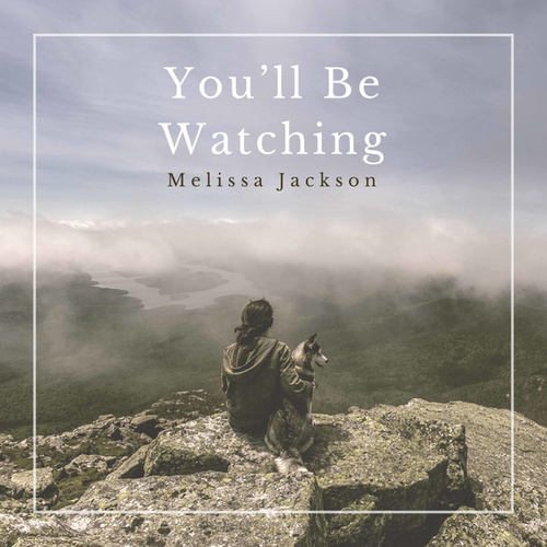 You'll Be Watching by Melissa Jackson