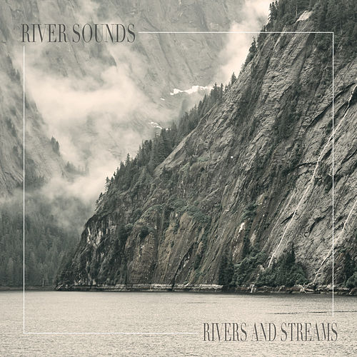 Rivers and Streams by River Sounds