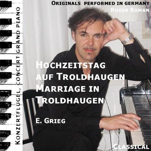 Wedding Day In Troldhaugen , Hochzeitstag Auf Troldhaugen , Opus 65 No. 6 (feat. Roger Roman) - Single de Edvard Grieg