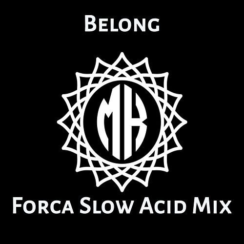 Belong (Forca Mix) by Marco Korda