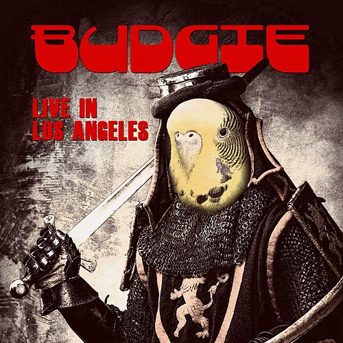 Live in Los Angeles (live) by Budgie