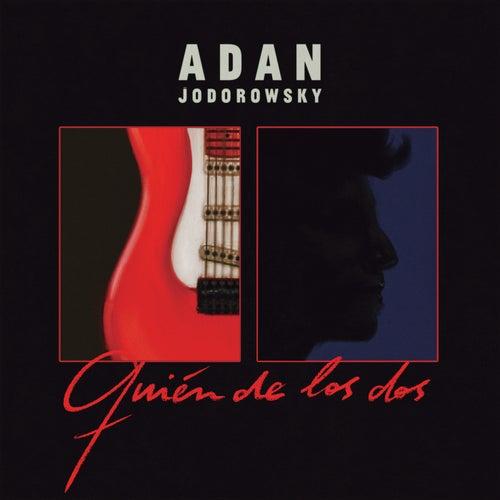 Quién De Los Dos de Adan Jodorowsky 'Adanowsky'