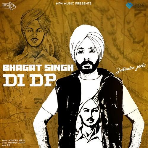 Bhagat Singh Di Dp de Jatinder Jeetu