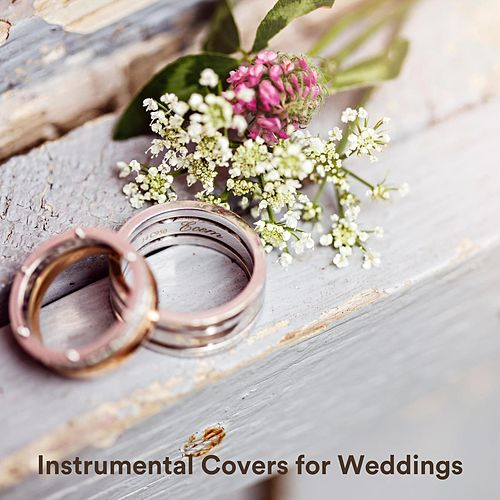 Instrumental Covers for Weddings by Various Artists