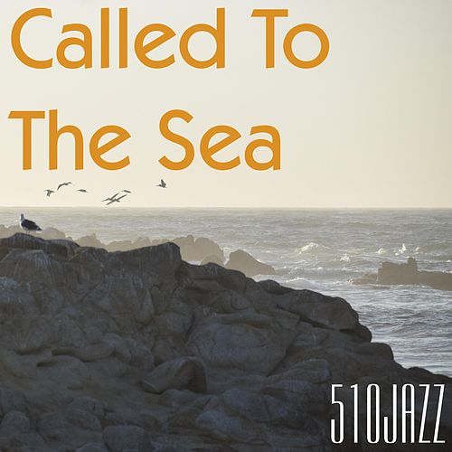 Called to the Sea (feat. Oshra Sedan) by 510jazz