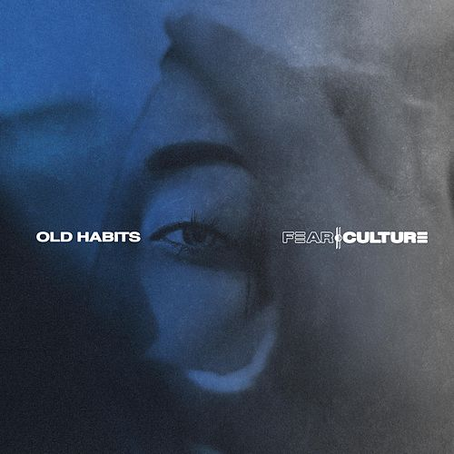 Old Habits by Fear Culture