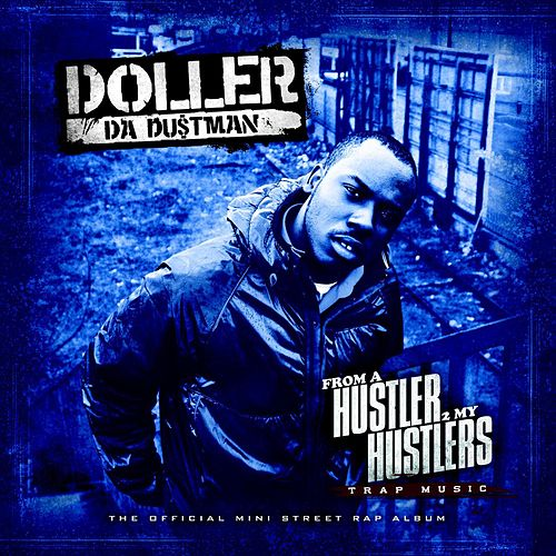 From a Hustler to My Hustlers by Doller Da Dustman
