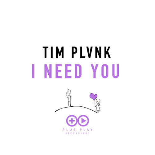 I NEED YOU by Tim Plvnk
