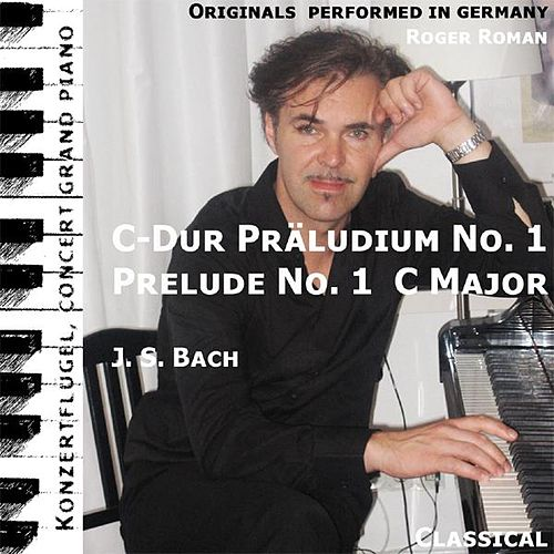 Prelude No. 1 , C Dur Präludium , C Major ( Bwv 846 ) (feat. Roger Roman) - Single de Johann Sebastian Bach